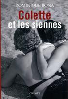 Couverture du livre « Colette et les siennes » de Dominique Bona aux éditions Grasset Et Fasquelle