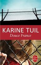 Couverture du livre « Douce France » de Karine Tuil aux éditions Lgf