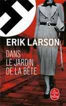 Couverture du livre « Dans le jardin de la bête » de Erik Larson aux éditions Lgf