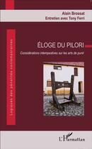 Couverture du livre « Éloge du pilori considérations intempestives sur les arts de punir » de Tony Ferri et Alain Brossat aux éditions L'harmattan