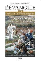 Couverture du livre « L'Evangile tel qu'il m'a été révélé, simplifié t.11 ; les miracles qu'obtiennent la foi et l'espérance » de Maria Valtorta et Valerie Arroyo aux éditions R.a. Image