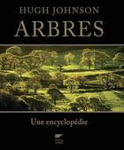 Couverture du livre « Arbres ; une encyclopédie » de Hugh Johnson aux éditions Delachaux & Niestle
