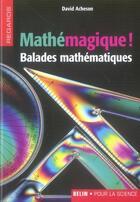 Couverture du livre « Mathémagique ! balades mathématiques » de David Acheson aux éditions Belin