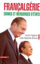 Couverture du livre « Francalgerie, Crimes Et Mensonges D'Etats » de Jean-Baptiste Rivoire et Lounis Aggoun aux éditions La Decouverte
