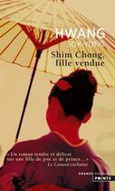 Couverture du livre « Shim Chong, fille vendue » de Sok-Yong Hwang aux éditions Points