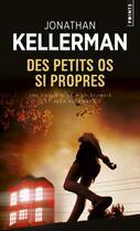 Couverture du livre « Des petits os si propres » de Jonathan Kellerman aux éditions Points