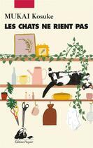 Couverture du livre « Les chats ne rient pas » de Kosuke Mukai aux éditions Picquier