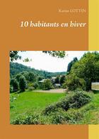 Couverture du livre « 10 habitants en hiver » de Karine Lottin aux éditions Books On Demand