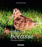 Couverture du livre « Mystérieuse bécasse » de Jean-Michel Desplos aux éditions Sud Ouest Editions