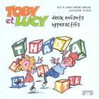 Couverture du livre « Toby et lucy ; 2 enfants hyperactifs » de Charles Haenggeli et Pecub aux éditions Georg