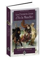 Couverture du livre « Les derniers jours d'Ys la maudite » de Georges-G. Toudouze et C. Herouard aux éditions Terre De Brume
