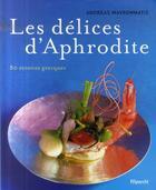 Couverture du livre « Les délices d'Aphrodite » de A Mavrommatis aux éditions Filipacchi