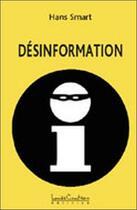 Couverture du livre « Désinformation » de Hans Smart aux éditions Louise Courteau