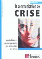 Couverture du livre « La communication de crise » de Veronique Sartre aux éditions Demos