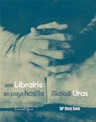 Couverture du livre « Une librairie en pays hostile » de Michael Uras aux éditions Lunatique