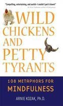Couverture du livre « Wild Chickens and Petty Tyrants » de Kozak Arnie aux éditions Wisdom Publications