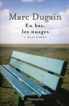 Couverture du livre « En bas, les nuages ; 7 histoires » de Marc Dugain aux éditions Flammarion