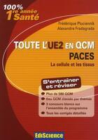 Couverture du livre « La cellule et les tissus ; PACES ; toute l'UE2 en QCM » de Alexandre Fradagrada et Frederique Pluciennick aux éditions Ediscience