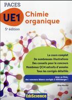 Couverture du livre « Chimie organique - UE1 PACES ; manuel, cours + QCM corrigés (5e édition) » de Elise Marche aux éditions Ediscience