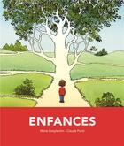 Couverture du livre « Enfances » de Claude Ponti et Marie Desplechin aux éditions Ecole Des Loisirs