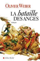 Couverture du livre « La bataille des anges » de Olivier Weber aux éditions Albin Michel