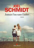 Couverture du livre « Jamais l'un sans l'autre » de Joel Schmidt aux éditions Albin Michel