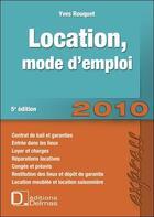 Couverture du livre « Location, mode d'emploi (édition 2010) » de Yves Rouquet aux éditions Delmas