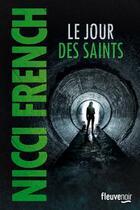 Couverture du livre « Le jour des saints » de Nicci French aux éditions Fleuve Noir