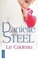 Couverture du livre « Le cadeau » de Danielle Steel aux éditions Pocket