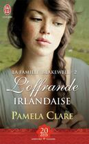 Couverture du livre « La famille Blakewell t.2 ; l'offrande irlandaise » de Pamela Clare aux éditions J'ai Lu