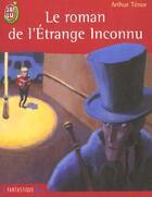 Couverture du livre « Roman de l'etrange inconnu (le) » de Arthur Tenor aux éditions J'ai Lu