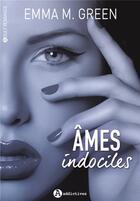 Couverture du livre « Âmes indociles » de Emma M. Green aux éditions Editions Addictives