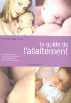 Couverture du livre « Le Guide De L'Allaitement » de Christilla Pelle Douel aux éditions Marabout