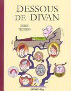 Couverture du livre « Dessous de divan » de Serge Tisseron aux éditions Calmann-levy