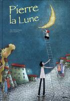 Couverture du livre « Pierre la Lune » de Alice Briere-Haquet et Celia Chauffrey aux éditions Philippe Auzou