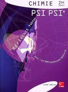Couverture du livre « Chimie PSI PSI ; 2e année ; référence prépas ; avec + de 200 exercices résolus » de Pierre Grecias aux éditions Tec Et Doc