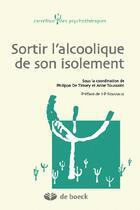 Couverture du livre « Sortir l'alcoolique de son isolement » de Philippe De Timary et Anne Toussaint aux éditions De Boeck Superieur