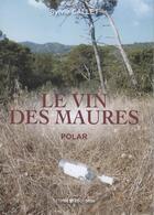 Couverture du livre « Le vin des maures » de Sylvie Callet aux éditions Presses Du Midi