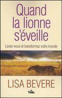 Couverture du livre « Quand la lionne s'éveille » de Lisa Bevere aux éditions Vida