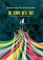 Couverture du livre « Du temps qu'il fait » de Bergsveinn Birgisson aux éditions Gaia