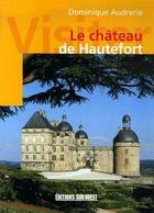 Couverture du livre « Visiter le château de Hautefort » de Dominique Audrerie aux éditions Sud Ouest Editions