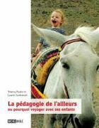 Couverture du livre « La pédagogie de l'ailleurs ou pourquoi voyager avec ses enfants » de Collectif aux éditions Michel Brule