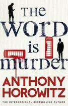 Couverture du livre « The word is murder » de Anthony Horowitz aux éditions Century