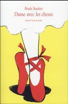 Couverture du livre « Danse avec les choux » de Anais Sautier aux éditions Ecole Des Loisirs
