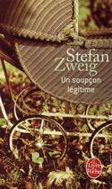 Couverture du livre « Un soupçon légitime » de Stefan Zweig aux éditions Lgf