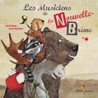 Couverture du livre « Les musiciens de la nouvelle-Brême » de Pierre Delye et Cecile Hudrisier aux éditions Didier Jeunesse