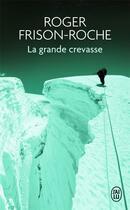 Couverture du livre « La grande crevasse » de Roger Frison-Roche aux éditions J'ai Lu