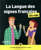 Couverture du livre « La langue des signes française pour les nuls » de Antoine Bonnet et Betty Nikolic aux éditions First