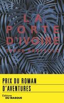 Couverture du livre « La porte d'ivoire (édition 2018) » de Serge Brussolo aux éditions Editions Du Masque
