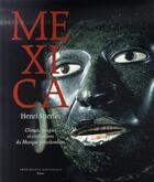 Couverture du livre « Mexica ; climats, peuples et civilisations du Mexique précolombien » de Henri Stierlin aux éditions Actes Sud